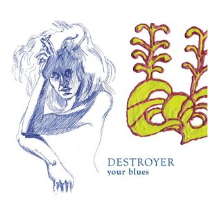 destroyer-your_blues.jpg