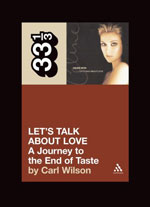 Celene Dion's Let's Talk About Love: A Journey to the End of Taste by Carl Wilson
